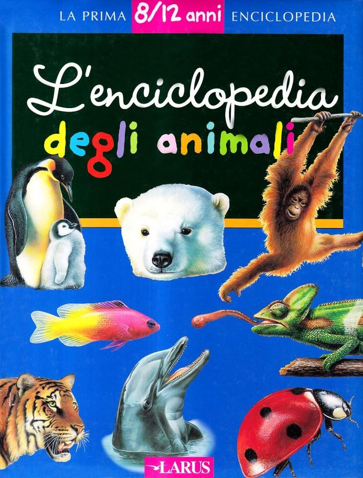 L'enciclopedia degli animali. Ediz. illustrata