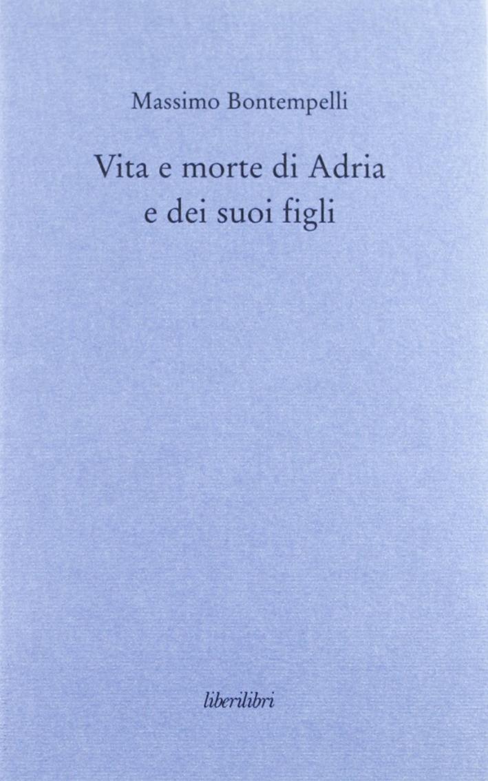 Vita e morte di Adria e dei suoi figli