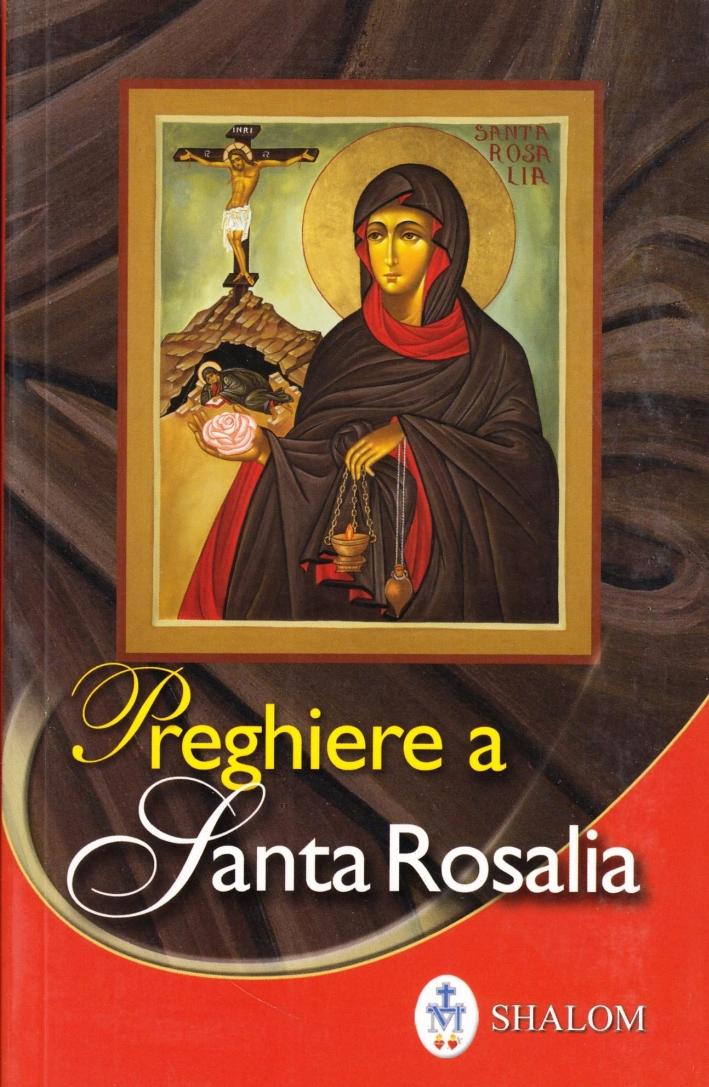 Preghiere a santa Rosalia. Ediz. illustrata