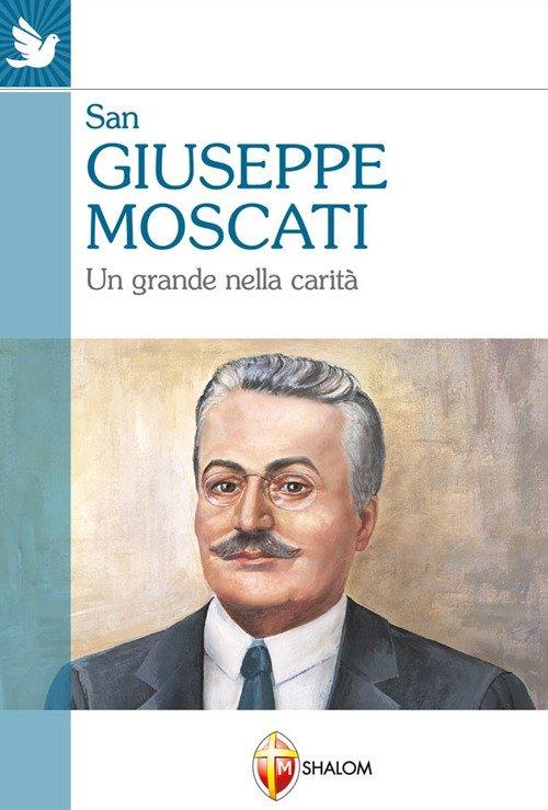 Un grande nella carità. San Giuseppe Moscati.