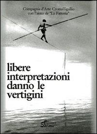 Libere interpretazioni danno le vertigini. Ediz. illustrata. Con CD Audio