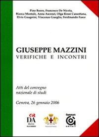 Giuseppe Mazzini, verifiche e incontri. Atti del convegno nazionale di studi (Genova, 26 gennaio 2007)