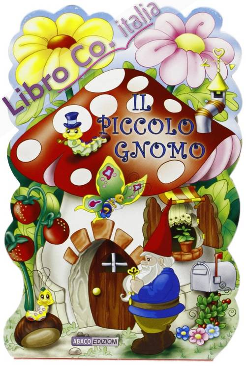 Piccolo gnomo. Ediz. illustrata