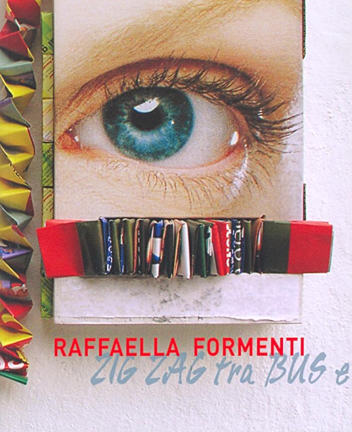 Raffaella Formenti. Zig Zag tra Bus e Spam.