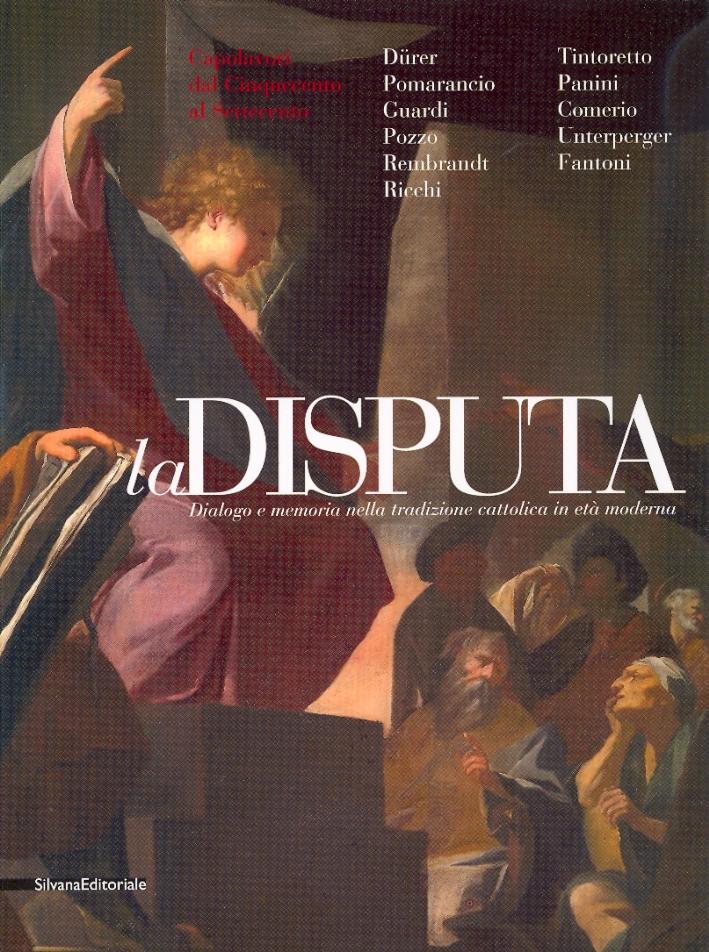 La Disputa. Dialogo e memoria nella tradizione cattolica in età moderna