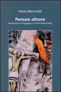 Pensare altrove. Rivelazione e linguaggio in Franz Rosenzweig.