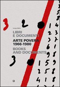 Arte povera 1966-1980. Libri e documenti. [Edizione Italiana e Inglese].