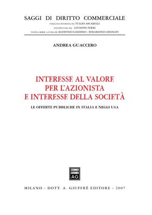 Interesse al valore per l'azionista e interesse della società. Le offerte pubbliche in Italia e negli Usa.