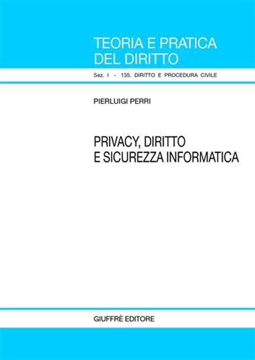 Privacy, diritto e sicurezza informatica.