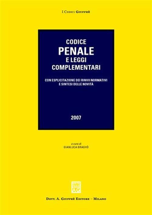 Codice penale e leggi complementari. Con esplicitazione dei rinvii normativi e sintesi delle novità.