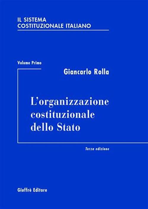 Il sistema costituzionale italiano. Vol. 1: L'organizzazione costituzionale dello Stato..