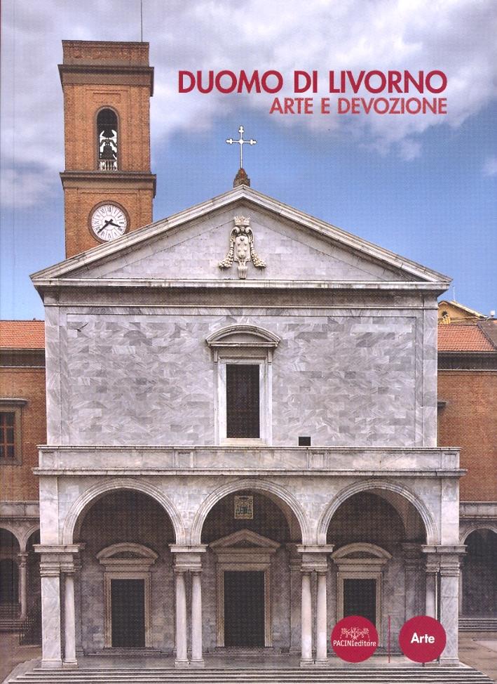 Il Duomo di Livorno. Arte e devozione