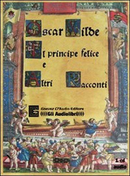 9788895220123 Oscar Wilde 2007 Il Principe Felice E Altri Racconti