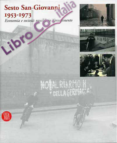 Sesto San Giovanni 1953-1973. Economia e società: equilibrio e mutamento