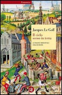 Il cielo sceso in terra. Le radici medievali dell'Europa