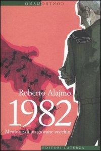 1982. Memorie di un giovane vecchio