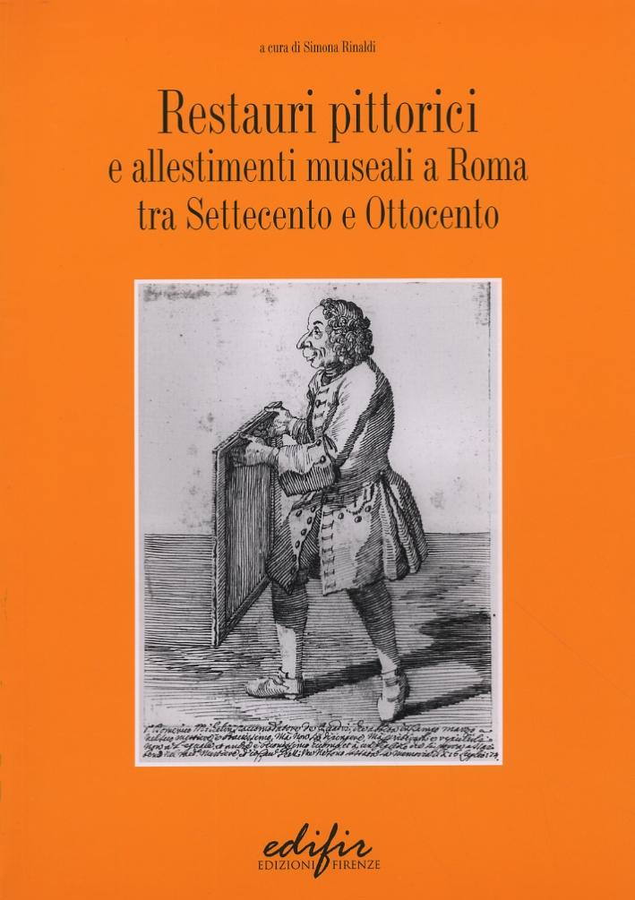 Restauri pittorici e allestimenti museali a Roma tra Settecento e Ottocento