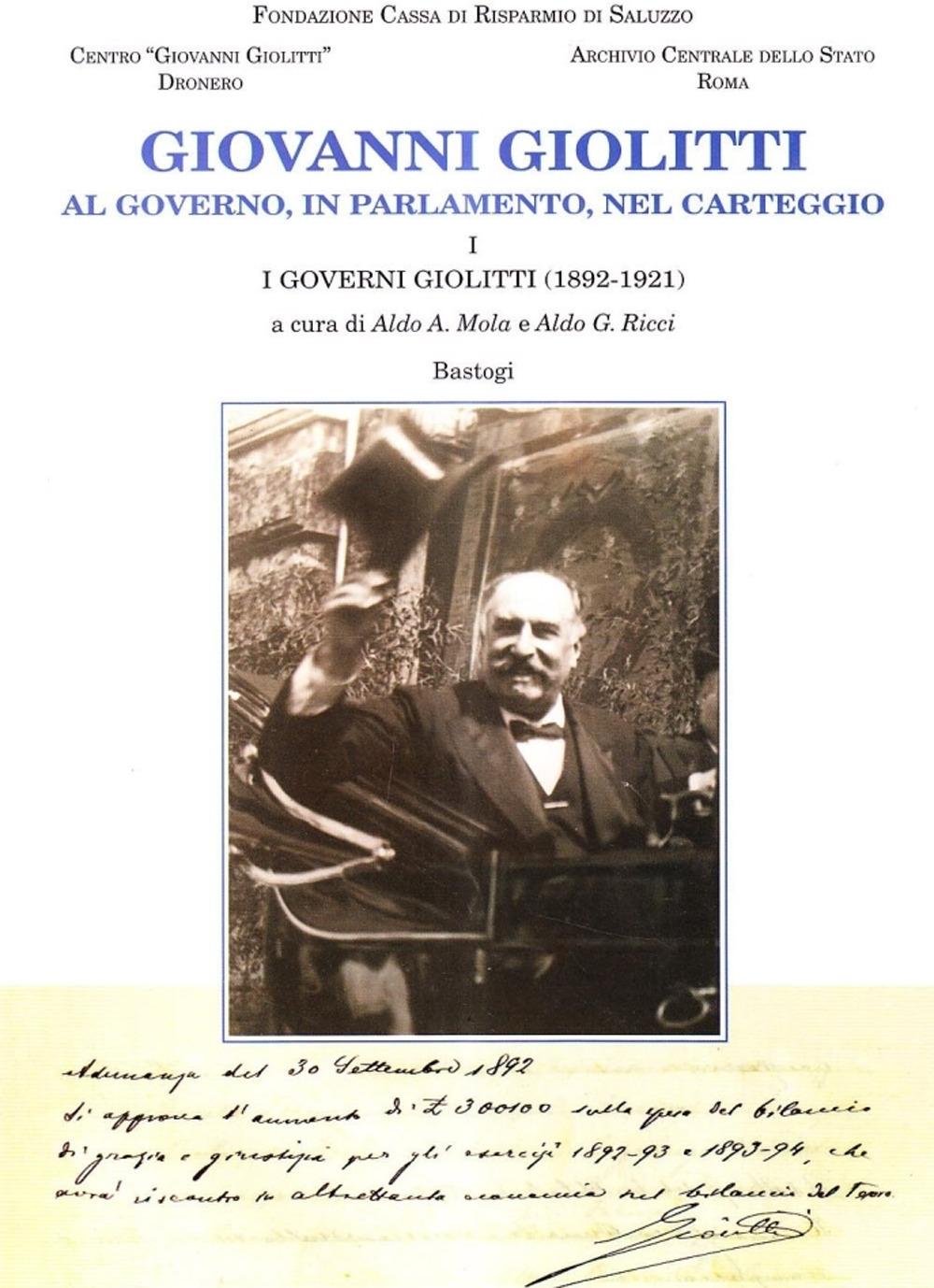 Giovanni Giolitti. Vol. 1: I governi Giolitti (1892-1921)