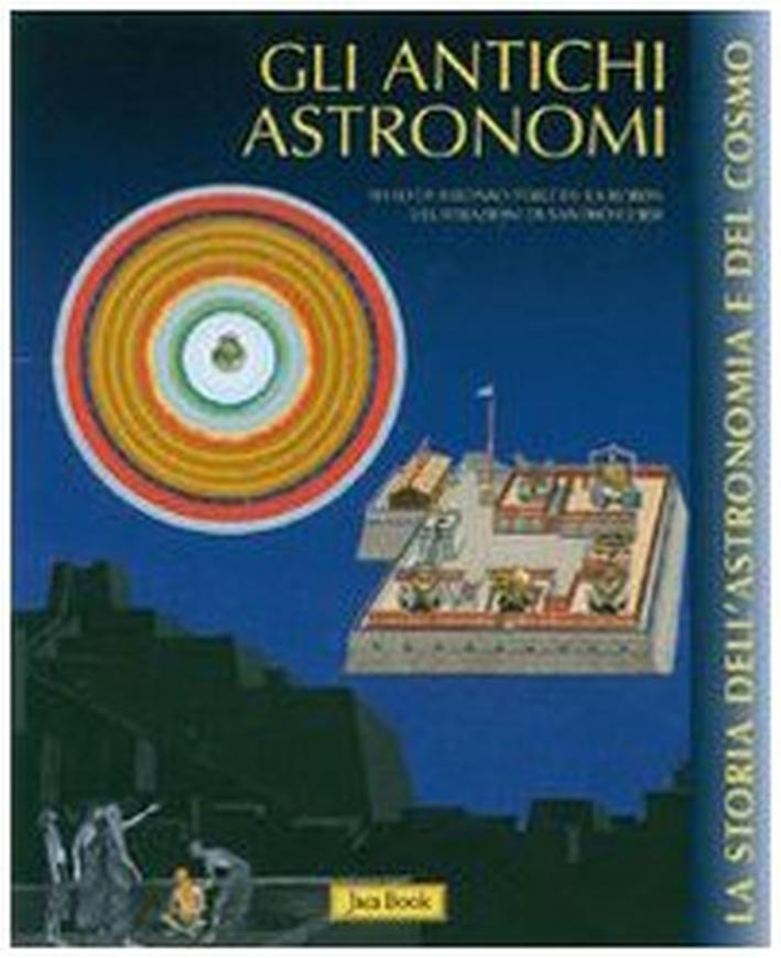 Gli antichi astronomi. Ediz. illustrata