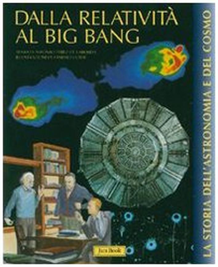 Dalla relatività al bing-bang. Ediz. illustrata