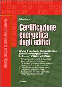 Certificazione energetica degli edifici. Con CD-ROM