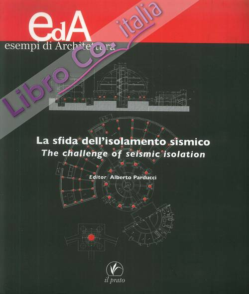 La sfida dell'isolamento sismico­The challenge of seismic isolation