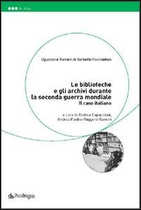 Le biblioteche e gli archivi durante la seconda guerra mondiale. Il caso italiano