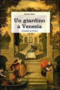 Un giardino a Venezia. Ediz. illustrata