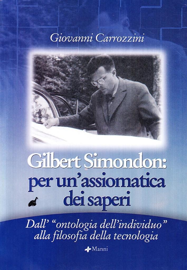 Gilbert Simondon. Per un'assiomatica dei saperi dall'