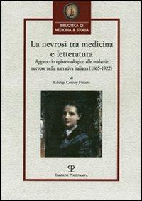 La nevrosi tra medicina e letteratura. Approccio epistemologico alle malattie nervose nella letteratura italiana (1865-1922).