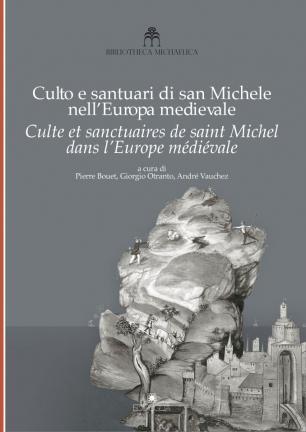 Culto e santuari di san Michele nell'Europa medievale-Culte et sanctuaires de saint Michel dans l'Europe mediévale. Ediz. bilingue