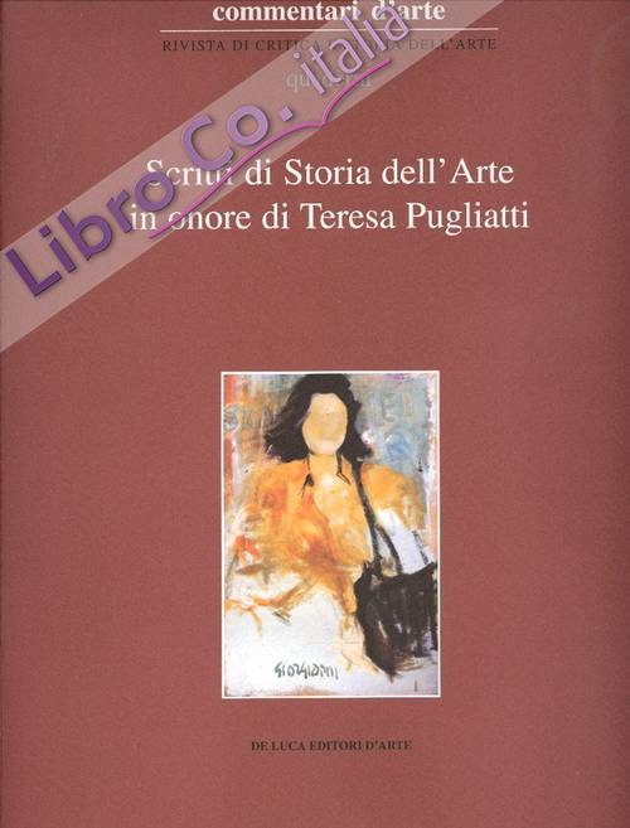 Scritti di storia dell'arte in onore di Teresa Pugliatti