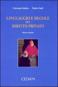 Linguaggio e regole del diritto privato. Nuovo manuale per i corsi universitari.