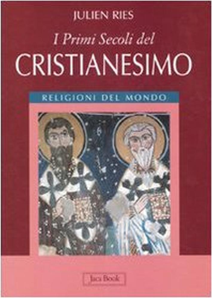 I primi secoli del cristianesimo. Ediz. illustrata