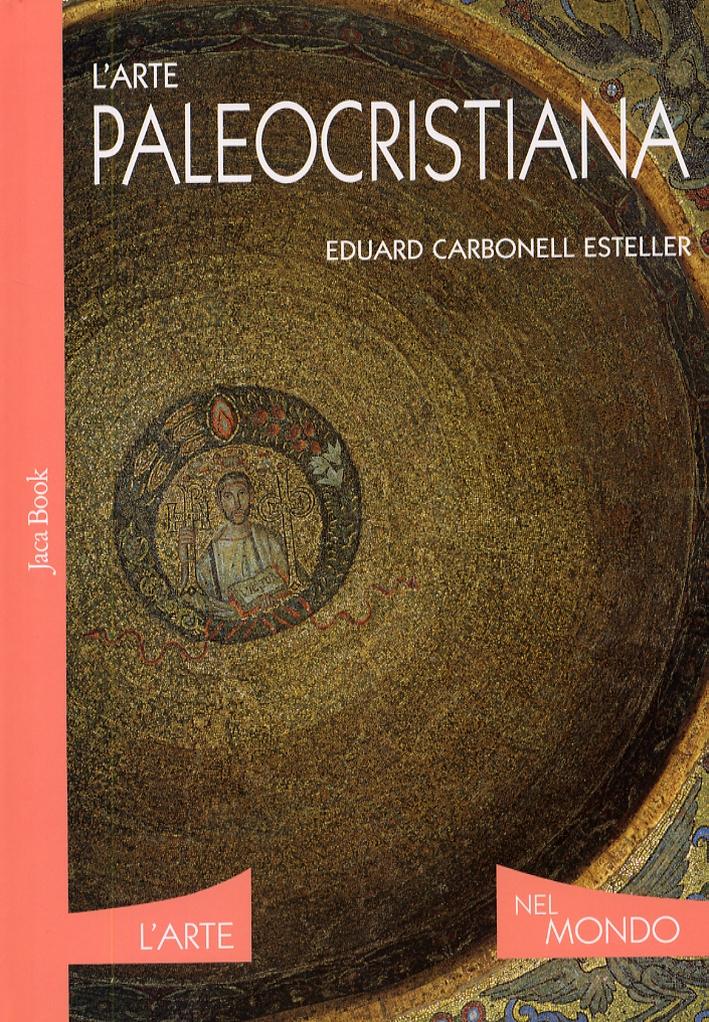 L'arte paleocristiana.