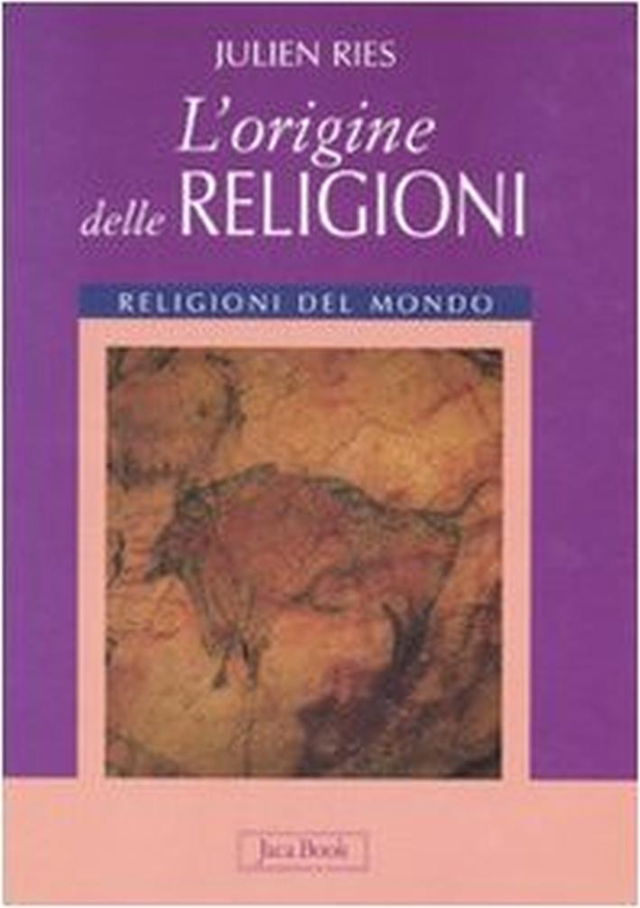 L'origine delle religioni. Ediz. illustrata