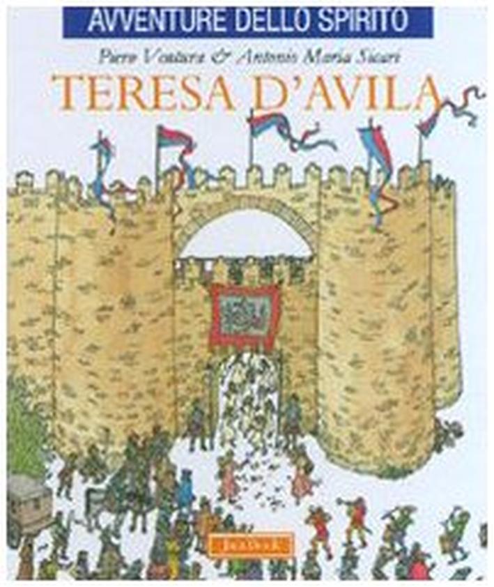 Teresa d'Avila. Ediz. illustrata