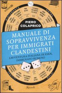 Manuale di sopravvivenza per immigrati clandestini. L'avventura italiana di Joan, immigrato rumeno.