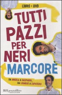 Tutti pazzi per Neri. Da Angela e Zapatero. Un dizionario comico. Con DVD.