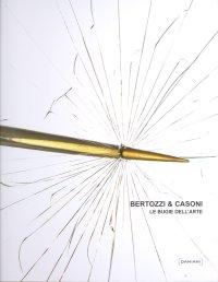 Bertozzi & Casoni. Le Bugie dell'Arte. Art Lies. Bertozzi & Casoni Time