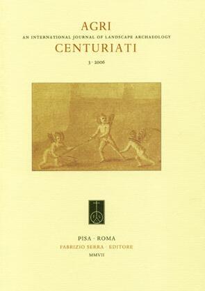 Agri centuriati. An International Journal of Landscape Archaeology. 3. 2006. [Ed. brossura]