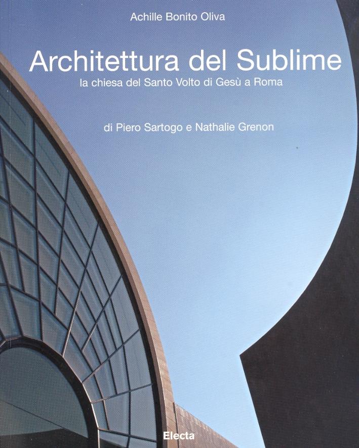 Architettura del Sublime. La Chiesa del Santo Volto di Gesù a Roma di Piero Sartogo e Nathalie Grenon
