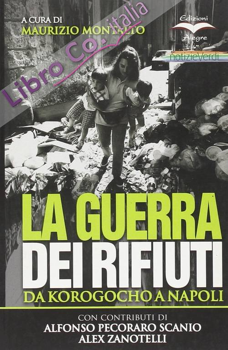 La guerra dei rifiuti. Da Korogocho a Napoli
