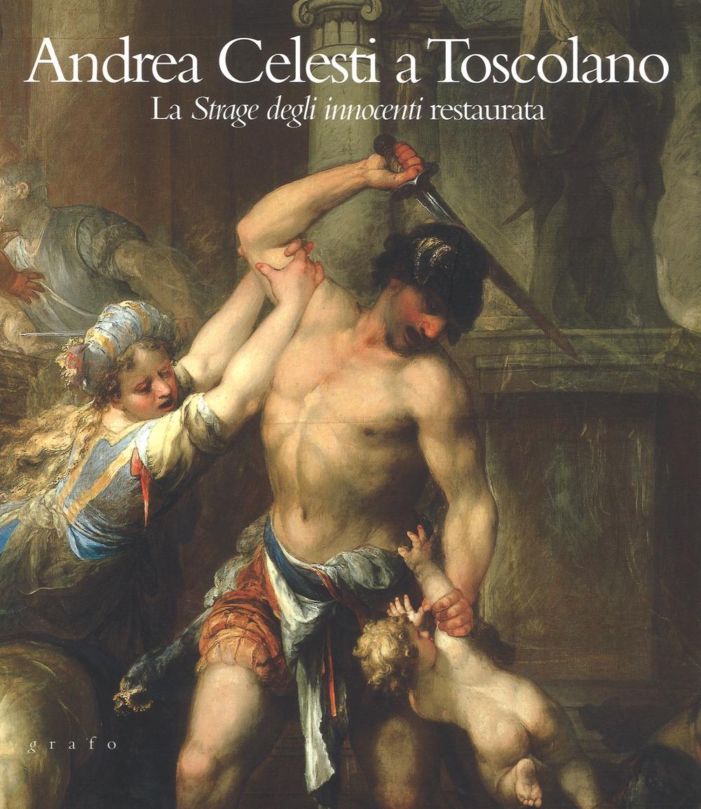 Andrea Celesti a Toscolano. La Strage degli innocenti restaurata