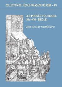 Les Proces Politiques XIV-XVII Siecle