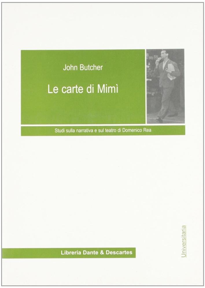 Le carte di Mimì. Studi sulla narrativa e sul teatro di Domenico Rea