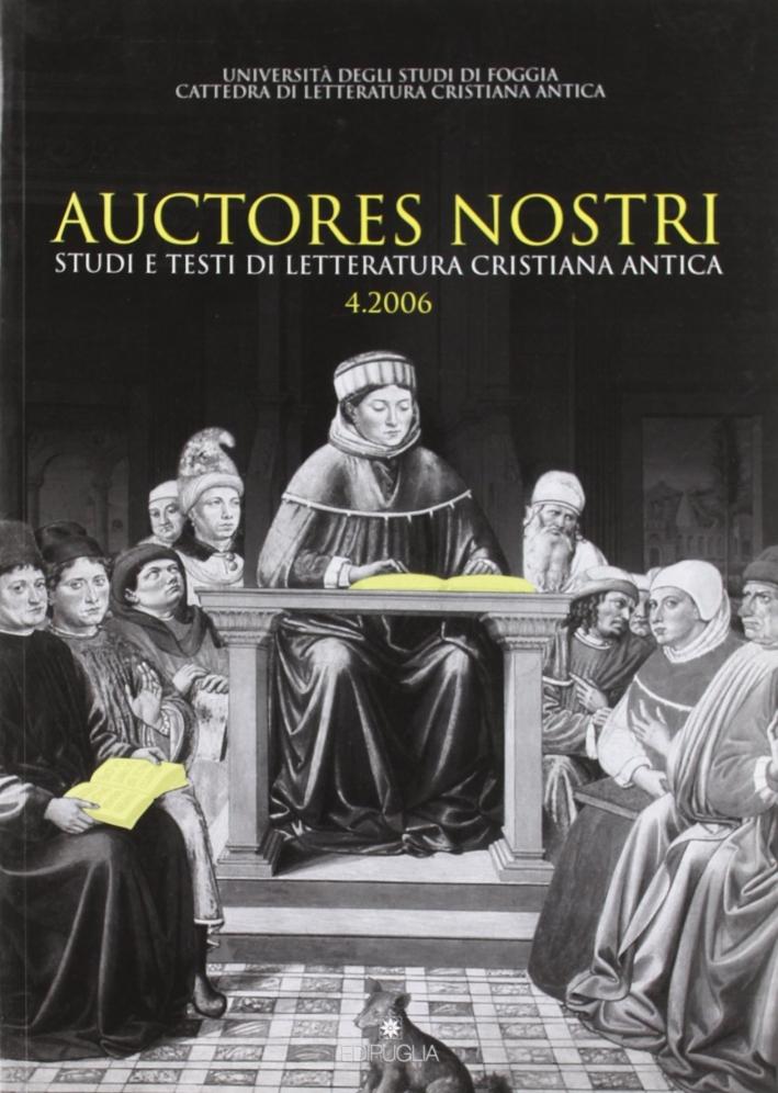 Auctores nostri. Studi e testi di letteratura cristiana antica (2006). Vol. 4.