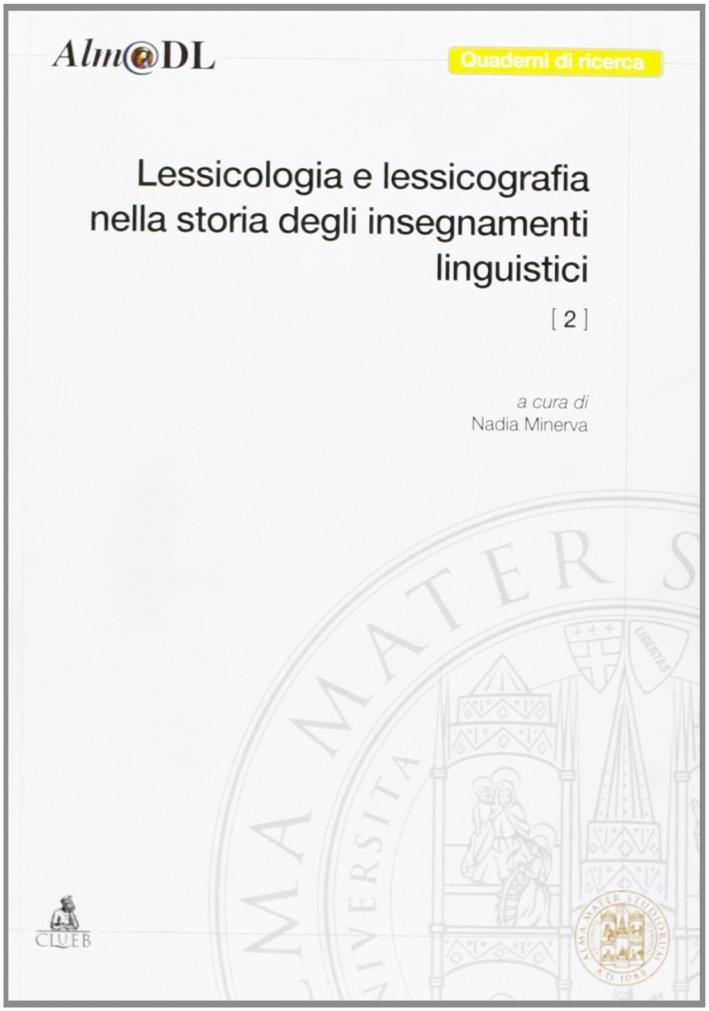 Lessicologia e lessicografia nella storia degli insegnamenti linguistici. Vol. 2