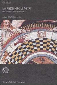 La fede negli astri. Dall'antichità al Rinascimento. Ediz. illustrata