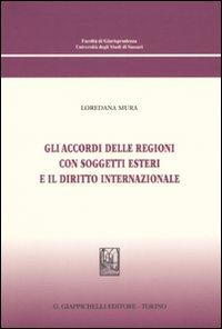 Gli accordi delle regioni con soggetti esteri e il diritto internazionale